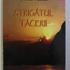 STRIGATUL TACERII de FLORICA MUSCAN , 2009