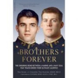 Brothers Forever: The Enduring Bond between a Marine and a Navy SEAL that Transcended Their Ultimate Sacrifice - Tom Sileo, Tom Manion