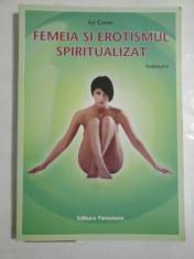 FEMEIA SI EROTISMUL SPIRITUALIZAT vol. II - Lia Cenan foto