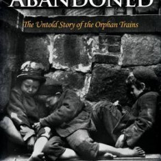 Abandoned: The Untold Story of the Orphan Trains