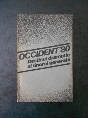 ROMEO NADASAN - OCCIDENT `80, DESTINUL DRAMATIC AL TINEREI GENERATII foto