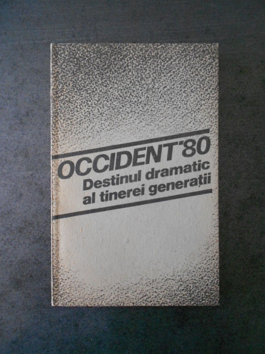 ROMEO NADASAN - OCCIDENT `80, DESTINUL DRAMATIC AL TINEREI GENERATII