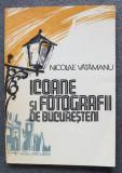 Nicolae Vătămanu - Icoane și fotografii de bucureșteni. Aventuri literare