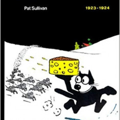 FELIX LE CHAT 1923-1924 - PAT SULLIVAN (CARTE CU BENZI DESENATE, TEXT IN LIMBA FRANCEZA)