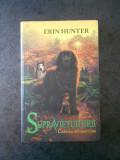 ERIN HUNTER - SUPRAVIETUITORII, CADEREA INTUNERICULUI volumul 3