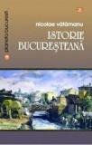 Istorie bucuresteana/Nicolae Vatamanu