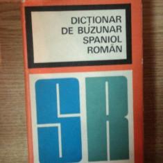 DICTIONAR DE BUZUNAR SPANIOL-ROMAN de ELEODOR FOCSNEANU , 1968