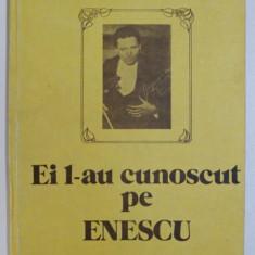 EI L - AU CUNOSCUT PE ENESCU de VASILE BOGDAN , 1987