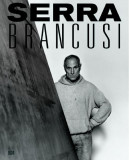 Constantin Brâncuşi and Richard Serra: Resting in Time and Space