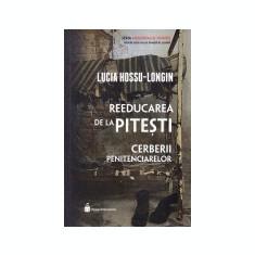 Reeducarea de la Pitesti. Cerberii penitenciarelor