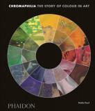 Chromaphilia The Story of Colour in Art