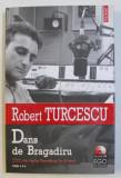DANS DE BRAGADIRU - CUM SE VEDE ROMANIA IN DIRECT ED. a - II - a de ROBERT TURCESCU , 2006 + CD