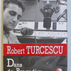 DANS DE BRAGADIRU - CUM SE VEDE ROMANIA IN DIRECT ED. a - II - a de ROBERT TURCESCU , 2006 + CD