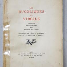 LES BUCOLIQUES DE VIRGILE , traduites en alexandrins par MAURICE DE COPPET , ornements de VIOLETTE DE COPPET , graves sur bois par S. BAUDIER , 1930 ,