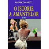 O istorie a amantelor, volumul II - Elizabeth Abbott