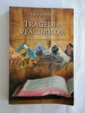 TRAGEDIA VEACURILOR (Controversa cosmica reflectata in istoria crestinismului) Marea lupta dintre Hristos si Satana - ELLEN G. WHITE
