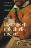 Distruge-ti obiceiurile nocive | Joe Dispenza