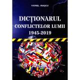 Dictionarul conflictelor lumii 1945-2019 | Viorel Irascu