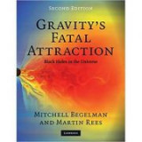 Gravity's Fatal Attraction: Black Holes in the Universe - Mitchell Begelman, Martin Rees