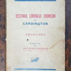 DESTINUL LORDULUI THOMSON OF CARDINGTON ,SMARANDA de PRINCIPESA MARTHA BIBESCU