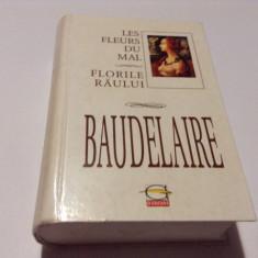 BAUDELAIRE - LES FLEURS DU MAL / FLORILE RAULUI--RF16/0, Humanitas, 1965