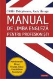 Manual de limba engleza pentru profesionisti. Administratie. Drept. Finante, banci. Contabilitate. Secretariat/Catalin Dracsineanu, Radu Haraga