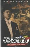 Omul de taina al maresalului - Cristian Troncota, vol. 1, Paul Editions, 2020