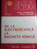 DE LA ELECTROSTATICA LA RACHETĂ IONICA - RADU CRAMARIUC, VIRGIL SPULBER
