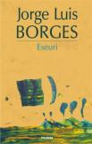 Eseuri | Jorge Luis Borges