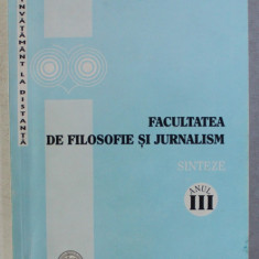 FACULTATEA DE FILOSOFIE SI JURNALISM - SINTEZE DE FILOSOFIE de ACSINTE DOBRE si PAMFIL NICHITELEA , ANUL III , INVATAMANT LA DISTANTA , 2004