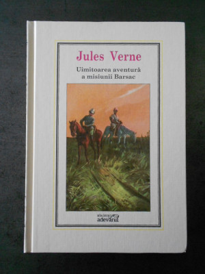 JULES VERNE - UIMITOAREA AVENTURA A MISIUNII BARSAC (Adevarul, nr. 10) foto