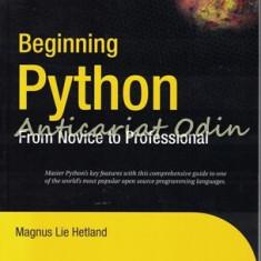 Beginning Python. From Novice To Professional - Magnus Lie Hetland