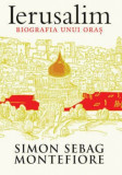 Cumpara ieftin Ierusalim. Biografia unui oras/Simon Sebag Montefiore