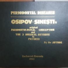 G. Osipov-Sinești, Boli dentare, Conceptul Parodontologiei, Bucuești 1985