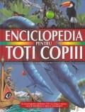 Cumpara ieftin Enciclopedia pentru toti copiii