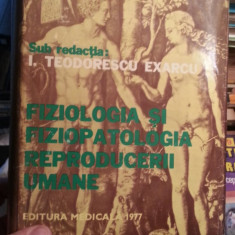 FIZIOLOGIA SI FIZIOPATOLOGIA REPRODUCERII UMANE-I.TEODORESCU EXARCU