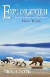Exploratorii Vol.8: Intoarcerea in salbaticie. Marea topita - Erin Hunter