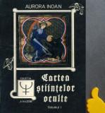 Cartea stiintelor oculte Aurora Inoan vol I