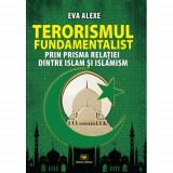 Terorismul fundamentalist | Eva Alexe