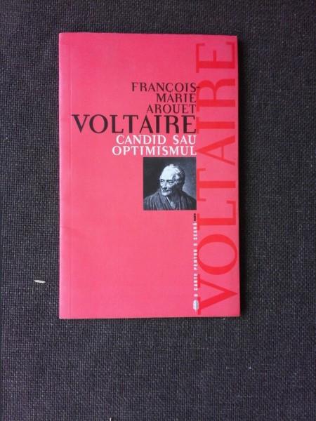 VOLTAIRE CANDID SAU OPTIMISMUL - FRANCOIS MARIE AROUET