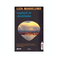 Annika Bengtzon, vol. 1 -Explozii in Stockholm