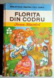 Florita din codru - Ioan Slavici Biblioteca Pentru Toti Copiii nr. 20 din 1972