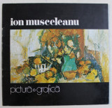 ION MUSCELEANU - PICTURA , GRAFICA , CATALOG DE EXPOZITIE , SALA DALLES , MAI - IUNIE , 1979