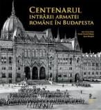 Centenarul intrarii armatei romane in Budapesta | Alin-Victor Matei, Daniel-Cosmin Obreja, Sorin Margarit, Monitorul Oficial