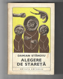 Damian Stanoiu - Alegere de stareta, ed. Eminescu, 1970