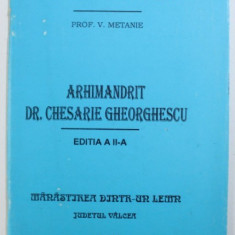 ARHIMANDRIT DR. CHESARIE GHEORGHESCU, ED. A II-A de V. METANIE , 1995 , DEDICATIE*