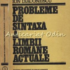 Probleme De Sintaxa A Limbii Romane Actuale - Ion Diaconescu