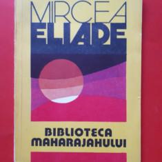 BIBLIOTECA MAHARAJAHULUI × MIRCEA ELIADE