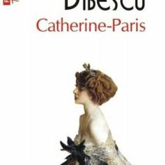 Catherine-Paris (editie de buzunar)/Martha Bibescu, Polirom