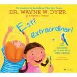 Esti extraordinar! Zece modalitati prin care sa-ti arati maretia - Dr. Wayne W. Dyer si Kristina Tracy